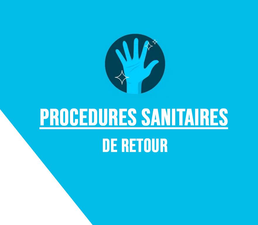 PROCÉDURES SANITAIRES DE RETOUR