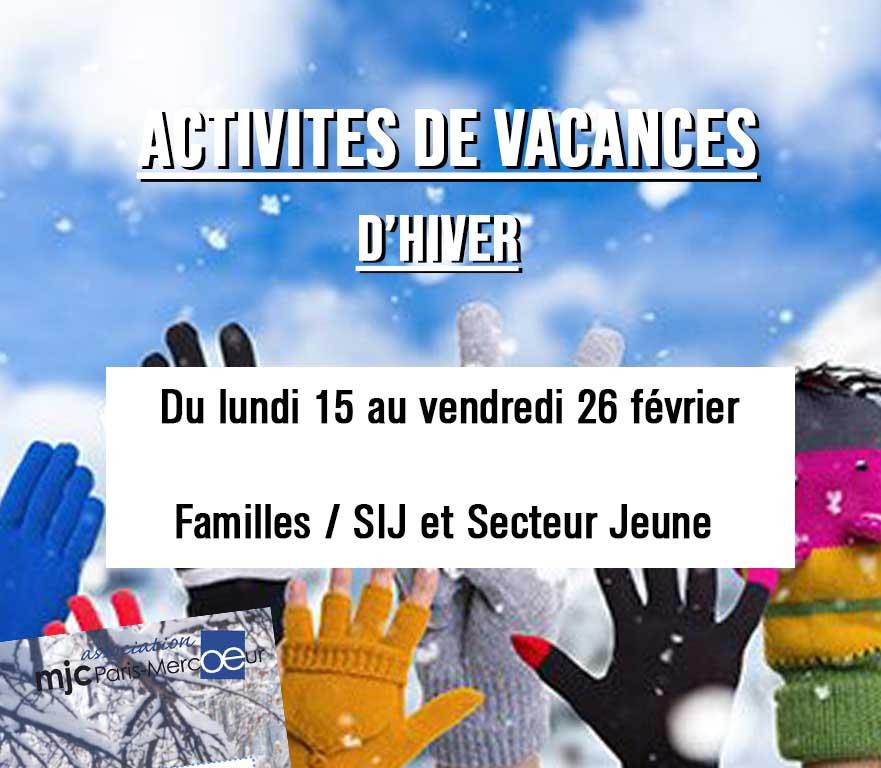 ACTIVITÉS VACANCES D'HIVER DU LUNDI 15 AU VENDREDI 26 FEVRIER : SIJ – FAMILLES – SECTEUR JEUNES