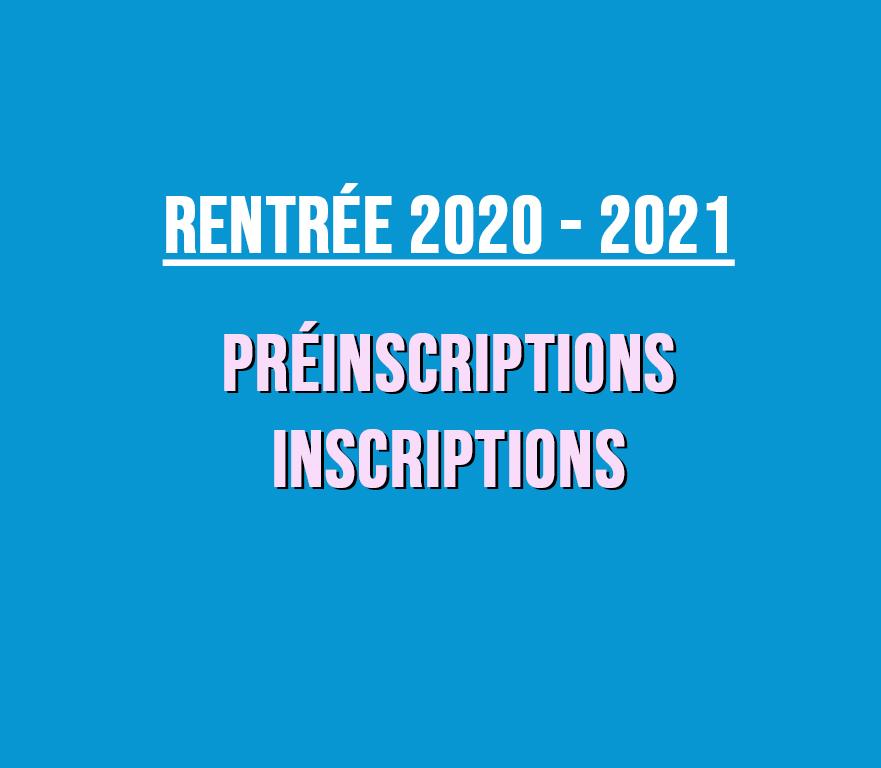 RENTRÉE 2020-2021 / PRÉINSCRIPTIONS – INSCRIPTIONS