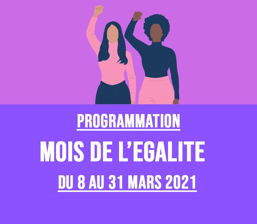 MOIS DE L'EGALITE / DU 8 AU 31 MARS 2021